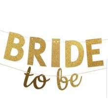 Bride To Be Gold Banner - 6.5 Inches